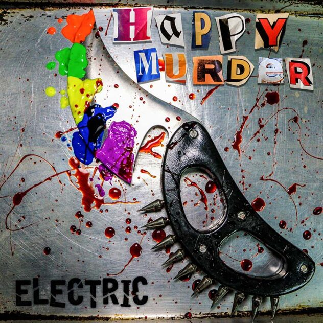 Dancing with Ghosts Happy Murder Electric